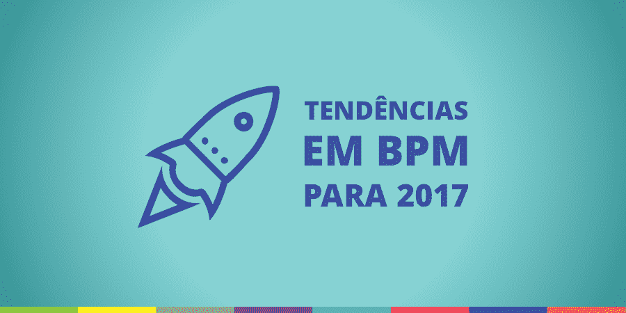 Tendências de BPM em 2017