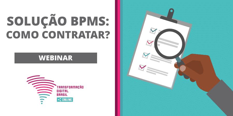 contratar uma solução de BPMS e Gestão de Processos
