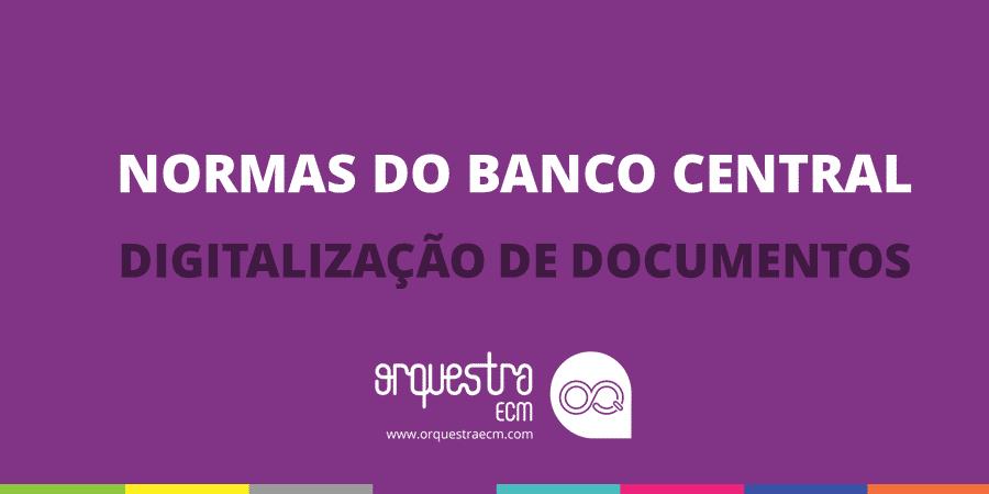 resolucao e circular de digitalizacao de documentos do banco central