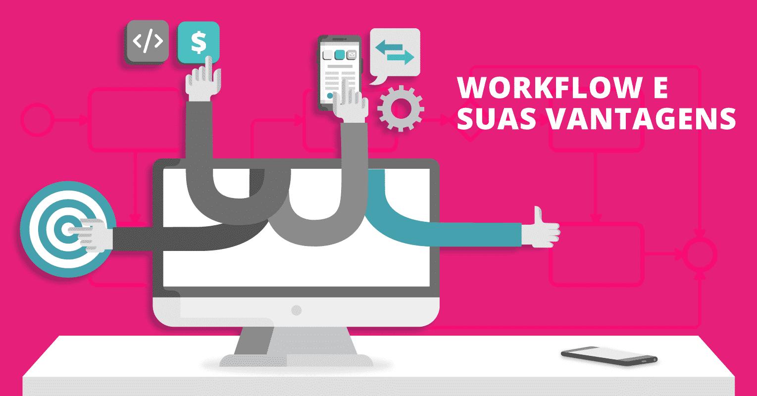 Workflow e suas vantagens