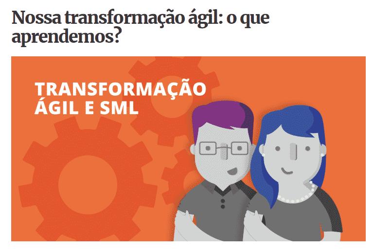 Transformção ágil na SML e nossos aprendizados