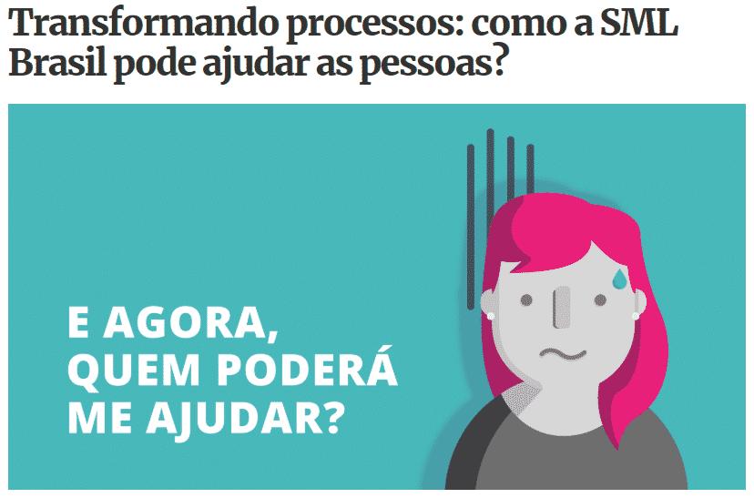 Transformando processos: como a SML Brasil pode ajudar as pessoas?