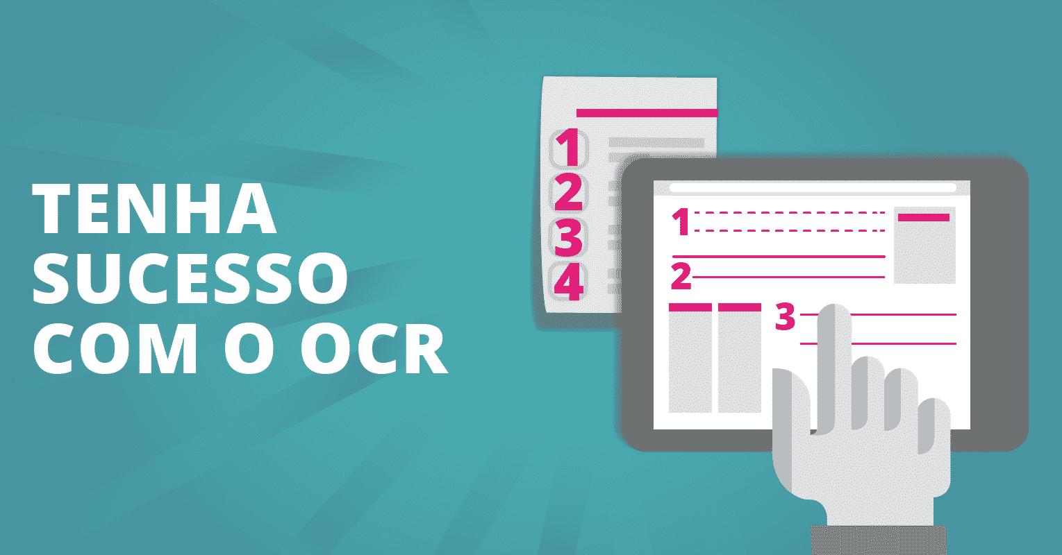 Dicas para ter sucesso com a aplicação do OCR