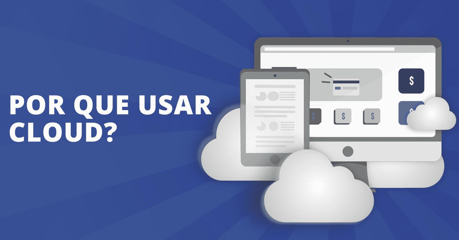 Por que usar cloud?