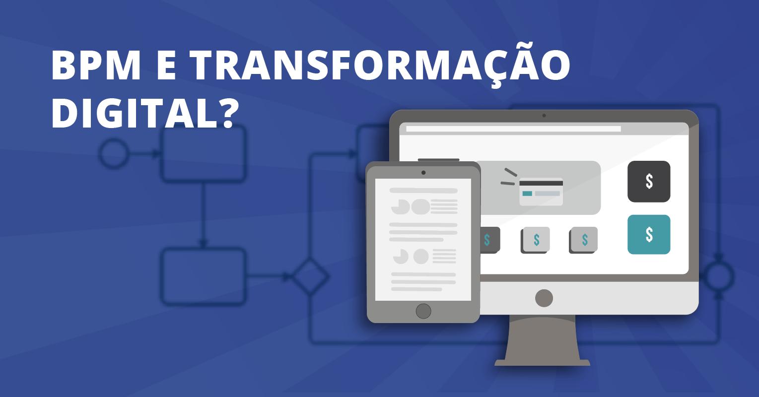 BPM e transformação digital?