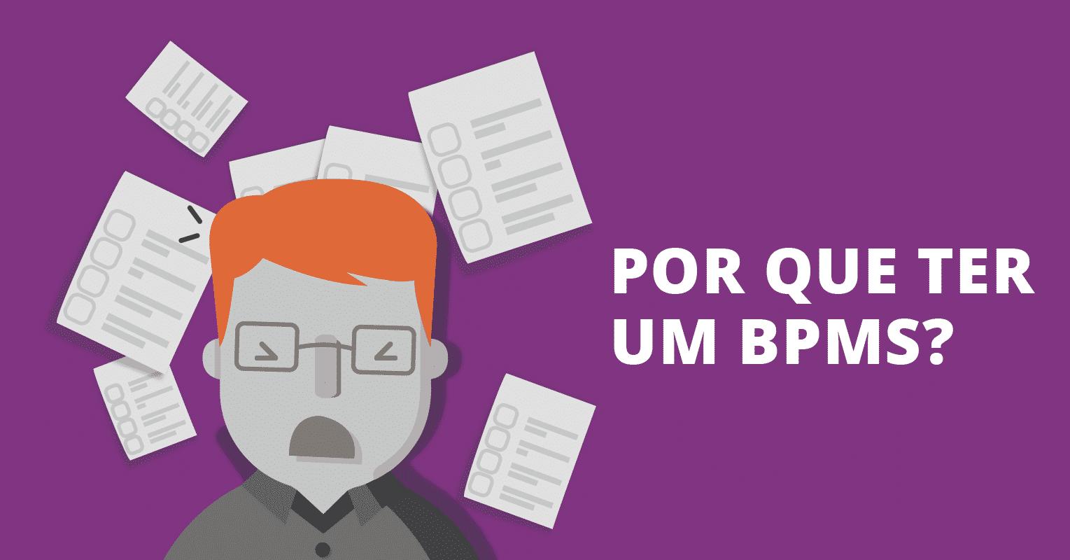 Por que adquirir um BPMS?
