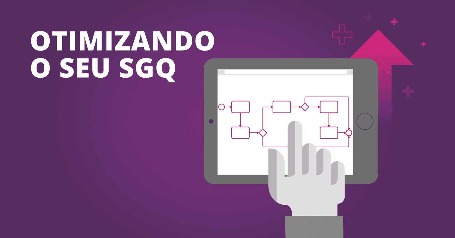 Otimizando o seu SGQ