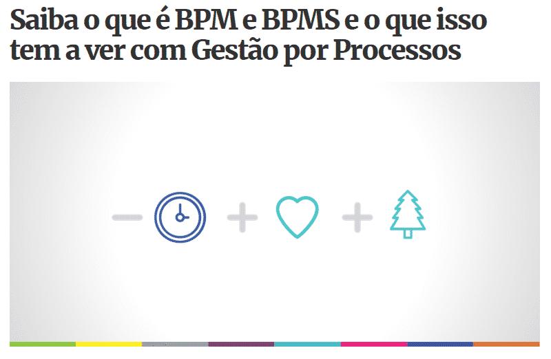 Saiba o que é BPM e BPMS e o que isso tema a ver com Gestão por Processos