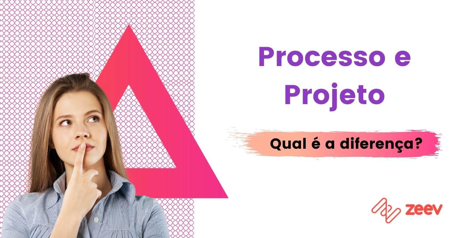 Qual é a diferença entre processo e projeto